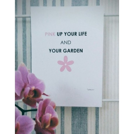"""Poster """"Pink up your life and your garden"""""""
